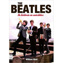 "William Blair · ""The Beatles. Su historia en anécdotas: Anécdotas y curiosidades del cuarteto de Liverpool"""