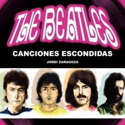 "Jordi Zaragoza·""The Beatles. Canciones escondidas"""