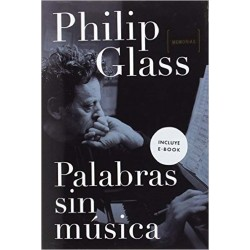 "Philip Glass · ""Palabras sin música"""