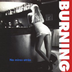"Burning·""No mires atrás"" (CD)"