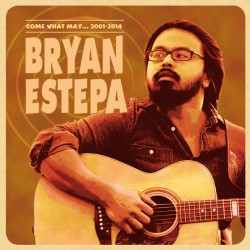 "Bryan Estepa·""Come what may... 2001-2014"" (CD)"