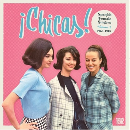 "¡Chicas!·""Vol 2. Spanish female singers 1963 - 1978"