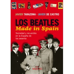 "Javier Tarazona y Javier de Castro·""Los Beatles. Made in Spain"""