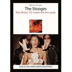 "Marcos Gendre·""THE STOOGES. Fun House: El sonido del free-punk """