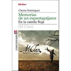 "Chema Domínguez·""M CLAN. Memorias de un espantapájaros"""