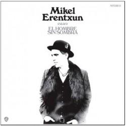 """Mikel Erentxun · """"El hombre sin sombra"""" (vinilo LP)"""