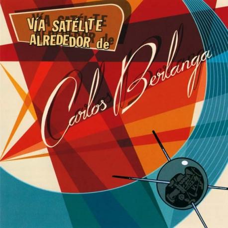 "Carlos Berlanga · ""Vía Satélite Alrededor de Carlos Berlanga"" (2 CD Digipack)"