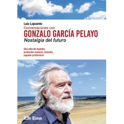 """Luis Lapuente · """"Conversaciones con Gonzalo García Pelayo. Nostalgia del futuro"""""""