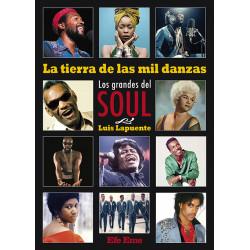 """Luis Lapuente · """"La tierra de las mil danzas. Los grandes del soul"""""""
