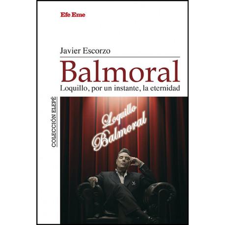 """Javier Escorzo · """"Balmoral. Loquillo, por un instante, la eternidad"""""""