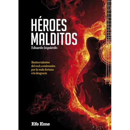 HÉROES MALDITOS - Nuevo libro de Eduardo Izquierdo en Efe Eme Heroes-malditos