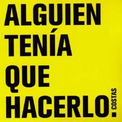 """Miguel Costas·""""Alguien tenía que hacerlo""""(CD)"""